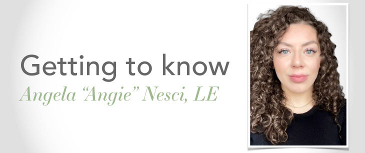 """Get to know Angela """"Angie"""" Nesci Licensed Esthetician"""
